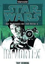 Star Wars Das Verhängnis der Jedi-Ritter 6: Im Vortex (German Edition)