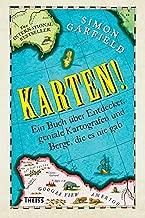 Karten!: Ein Buch über Entdecker, geniale Kartografen und Berge, die es nie gab (German Edition)