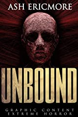 Unbound: Extreme Horror Kindle Edition