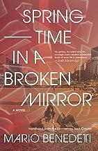 Springtime in a Broken Mirror: A Novel