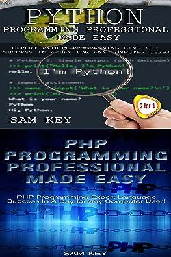 Programming #51:Python Programming Professional Made Easy & PHP Programming Professional Made Easy (Python Programming, Python Language, Python for beginners, ... Languages, Android, C Programming)