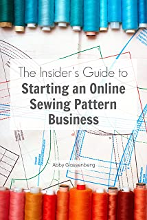 The Insider's Guide to Starting an Online Sewing Pattern Business