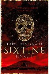 Sixtine - Livre II Format Kindle