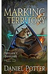 Marking Territory (Freelance Familiars Book 2) Kindle Edition