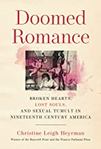 Doomed Romance: Broken Hearts, Lost Souls, and Sexual Tumult in Nineteenth-Century America