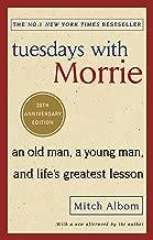 tuesdays مع morrie: An Old Man ، شاب ، و Life 's Greatest lesson