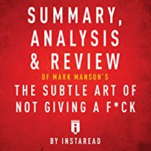 Summary, Analysis & Review of Mark Manson's The Subtle Art of Not Giving a F--k by Instaread