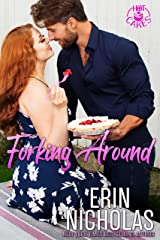 Forking Around (a Hot Boss Opposites Attract Small Town Rom Com) (Hot Cakes Book 2) Kindle Edition