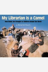 My Librarian is a Camel: How Books Are Brought to Children Around the World Kindle Edition