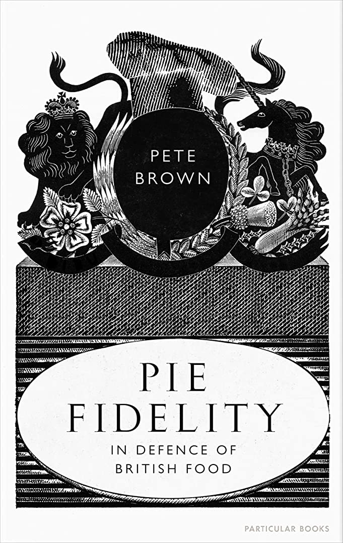 等麻痺させる正確Pie Fidelity: In Defence of British Food (English Edition)