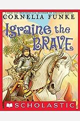Igraine the Brave Kindle Edition