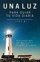 Una Luz Para Guiar Tu Vida - Tomo 2: Devocionales para cada día del año con versículos escogidos de la Biblia (Devocionales Cristianos) (Spanish Edition)