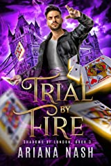Trial by Fire (Shadows of London Book 3) Kindle Edition