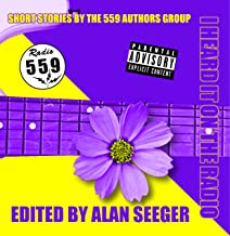 I Heard It On The Radio: Short Stories By The 559 Authors Group