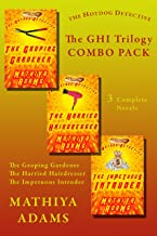 The Hot Dog Detective - The GHI Trilogy: Combo Pack: The Hot Dog Detective (A Denver Detective Cozy Mystery) (The Hot Dog Detective Combo Pack Book 3)
