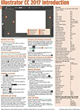 Adobe Illustrator CC 2017 Introduction Quick Reference Guide (Cheat Sheet of Instructions, Tips & Shortcuts - Laminated Card)