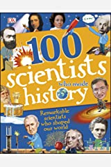 100 Scientists Who Made History (Dk Science) Kindle Edition