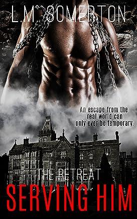Serving Him (The Retreat Book 1)