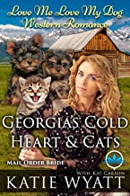 Georgia's Cold Heart & Cats (Love Me Love My Dog Western Romance Book 3)