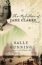 The Rebellion of Jane Clarke: A Novel