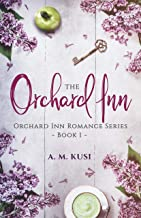 The Orchard Inn (Orchard Inn Romance Series Book 1)