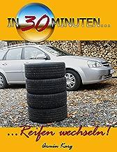 In 30 Minuten Reifen wechseln! (German Edition)