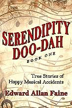 Serendipity Doo-Dah, Book 1: True Stories of Happy Musical Accidents