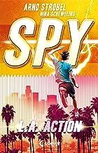 SPY - L.A. Action: Spannender Agenten-Roman für Jugendliche ab 12 Jahre (German Edition)