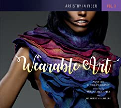 Artistry in Fiber, Vol. 3: Wearable Art