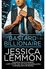 The Bastard Billionaire (Billionaire Bad Boys Book 3) Kindle Edition