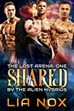 Shared by the Alien Hybrids: A science fiction romance (The Lost Arena Book 1)
