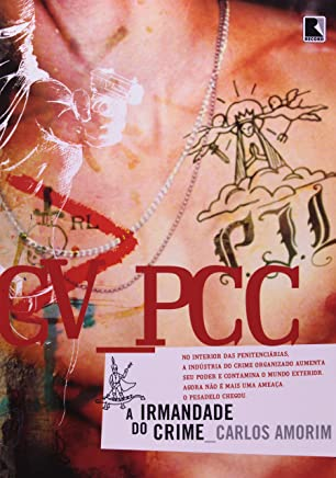 CV – PCC: A Irmandade do Crime: A Irmandade do crime