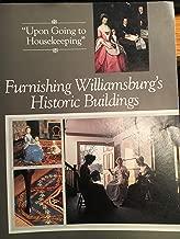 Furnishing Williamsburg's Historic Buildings (Williamsburg Decorative Arts Series)
