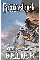 Young Beanstock - Die weiße Feder - Jugendkrimi (Butler Beanstock ermittelt) (German Edition) Kindle Edition