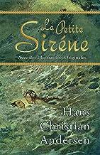 La Petite Siréne (Avec des Illustrations Originales) (French Edition)