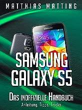 Samsung Galaxy S5 – das inoffizielle Handbuch. Anleitung, Tipps, Tricks (German Edition)