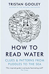 How To Read Water: Clues & Patterns from Puddles to the Sea (English Edition) Format Kindle