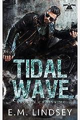 Tidal Wave (Broken Chains MC Book 1) Kindle Edition