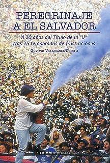 Peregrinaje a El Salvador (Spanish Edition)