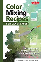 Color Mixing Recipes for Landscapes: Mixing recipes for more than 400 color combinations Hardcover