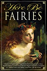 Here Be Fairies (Here Be - Myth, Monsters and Mayhem) Kindle Edition