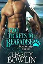 Two Tickets To Bearadise (Bearadise Lodge Book 1)
