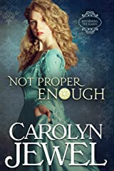 Not Proper Enough: Reforming the Scoundres Series (Reforming the Scoundrels Book 2) Kindle Edition
