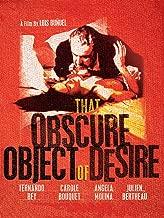 The Obscure Object Of Desire (aka Cet obscur objet du desir)