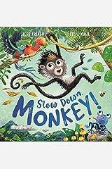 Slow Down, Monkey! Kindle Edition