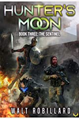The Sentinel: A Military Sci-Fi Series (Hunter's Moon Book 3) Kindle Edition