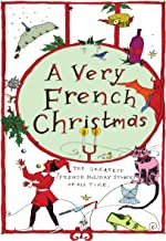 A Very French Christmas: The Greatest French Holiday Stories of All Time (Very Christmas)