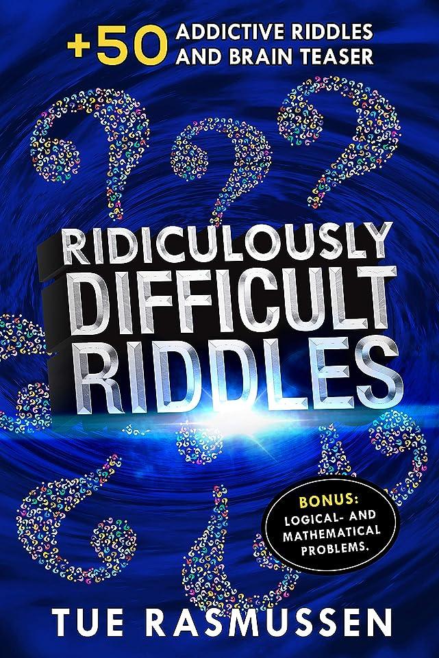 ケニア仮定怖がらせるRidiculously Difficult Riddles: +50 Addictive Riddles and Brain Teaser, Bonus: Logical and Mathematical Problems (English Edition)