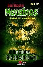 Dan Shocker's Macabros 122 – Doc Shadow – Geist der Schattenwelt (German Edition)