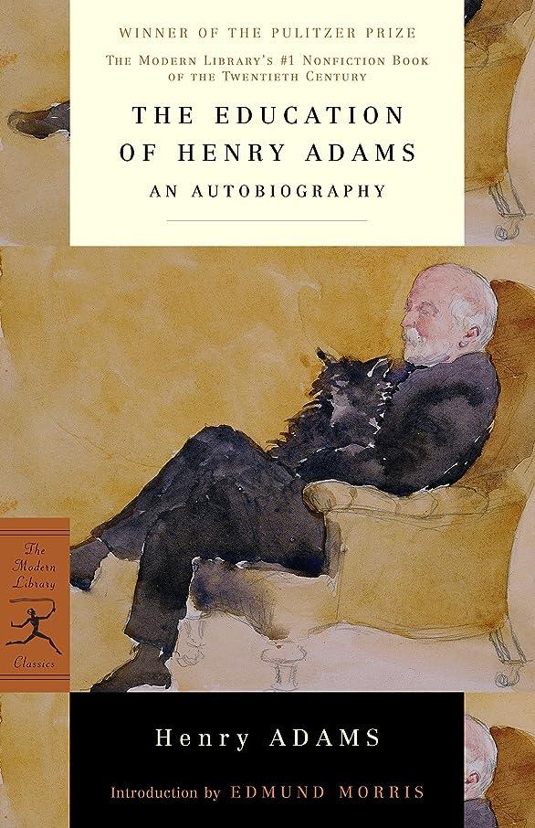 スポンサー破壊する憲法The Education of Henry Adams: An Autobiography (Modern Library 100 Best Nonfiction Books)
